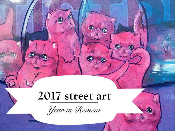 2017 Street Art Review